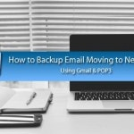 How to Backup Email Moving to New Hosting (Gmail – POP3)